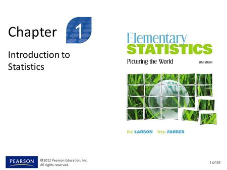 Chapter Introduction to Statistics 1 1 of 61  2012 Pearson Education, Inc. All rights reserved.