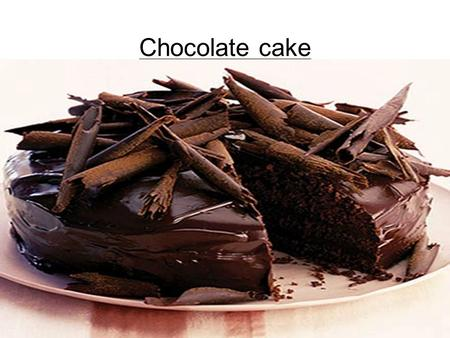 Chocolate cake. Ingredients 140g or 5oz Self-raising flour 60g or 2oz Cocoa powder 340g or 12oz butter or soft margarine 170g or 6oz Caster sugar 3 medium.