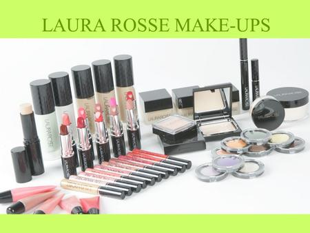 LAURA ROSSE MAKE-UPS. Features/Benefits Light weight formula leaves a veil of light on the skin to enhance the complexions and even out the color of the.