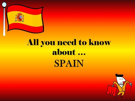All you need to know about … SPAIN. Where is it?