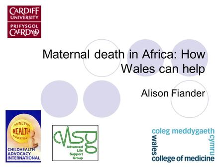 Maternal death in Africa: How Wales can help Alison Fiander.