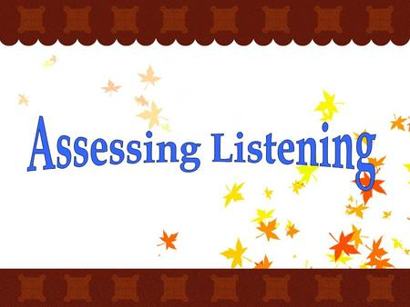 assessing listening This resource has a tick assessment sheet that may be used when assessing gcse speaking and listening tasks it provides grade levels and their descriptors as well as space to note students' names and tick boxes to.
