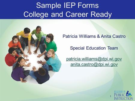 Patricia Williams & Anita Castro Special Education Team  1 Sample IEP Forms College and Career Ready.