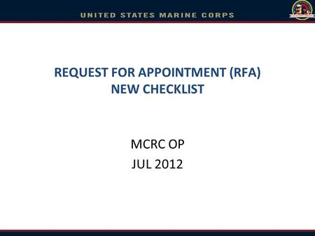 REQUEST FOR APPOINTMENT (RFA) NEW CHECKLIST MCRC OP JUL 2012.