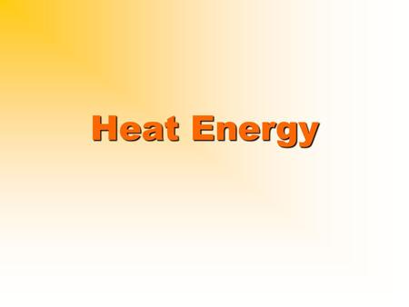 Heat Energy. I. Conduction - Transfer of thermal energy by direct contact Always from a solid hot object to a solid cold object Takes place in solid,