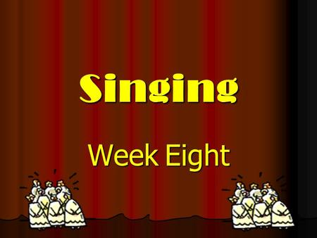 Singing Week Eight. Warming Up Changing Channels – remember to really use those faces! Changing Channels – remember to really use those faces! Baby 1,2,3.
