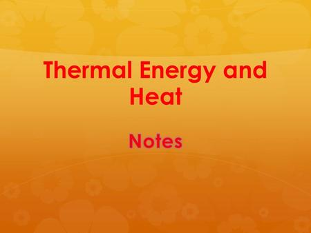 Thermal Energy and Heat. Temperature Temperature is a measure of the average kinetic energy of the individual particles in matter. The higher the temperature,