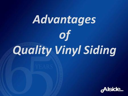Advantages of Quality Vinyl Siding. Which Siding is the right Siding? Cedar? New Age Hard Board? Fiber Cement? Metal? Cheap Vinyl?