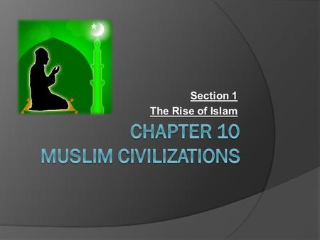 Section 1 The Rise of Islam. How large is the religion of Islam? 22 nd largest religion in the world and growing Estimated 23% of world population >