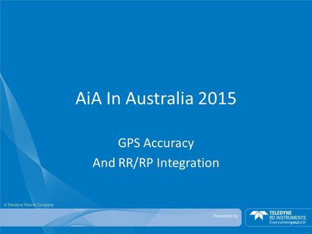 AiA In Australia 2015 GPS Accuracy And RR/RP Integration.