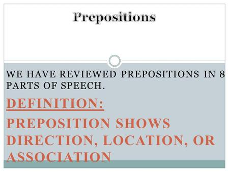 Preposition shows direction, location, or association