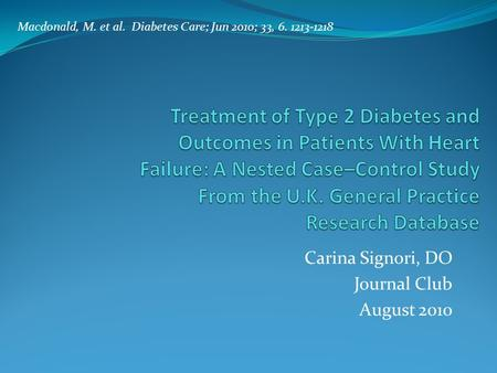 Carina Signori, DO Journal Club August 2010 Macdonald, M. et al. Diabetes Care; Jun 2010; 33, 6. 1213-1218.