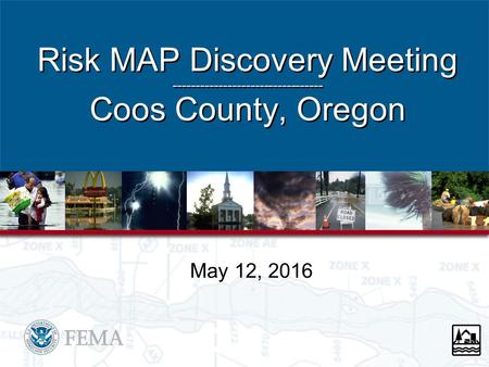 Risk MAP Discovery Meeting --------------------------------- Coos County, Oregon May 12, 2016.