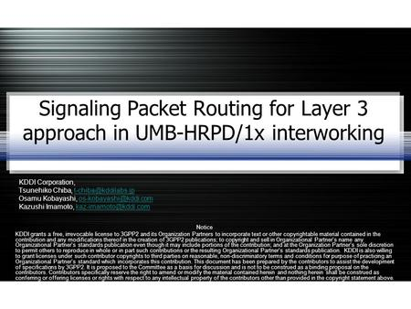 Signaling Packet Routing for Layer 3 approach in UMB-HRPD/1x interworking KDDI Corporation, Tsunehiko Chiba, Osamu.