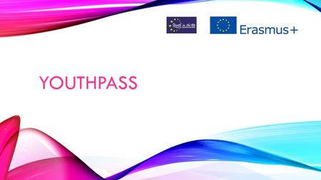 YOUTHPASS. YOUTHPASS IS… Tool of validation and recognition and official certificate validiting and recognising gained key competences within the non-formal.