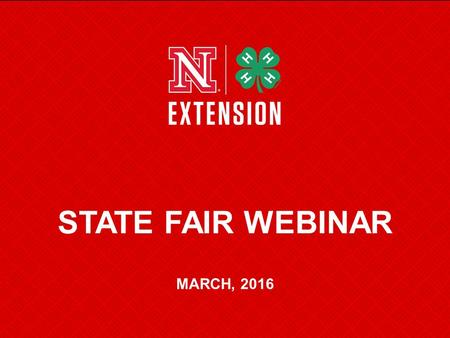 STATE FAIR WEBINAR MARCH, 2016. AGENDA Educational Displays Current Livestock FAQ Blow and Go Guidelines Fairbook Questions.