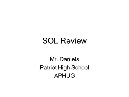 SOL Review Mr. Daniels Patriot High School APHUG.