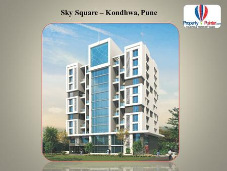 Sky Square – Kondhwa, Pune.  Introduction Sky Square by Ravinanda Landmarks is a new residential apartment for those who are looking for great living.