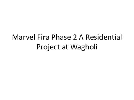 Marvel Fira Phase 2 A Residential Project at Wagholi.
