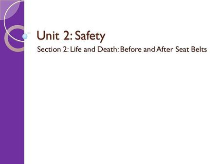 Section 2: Life and Death: Before and After Seat Belts