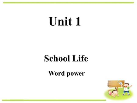 Unit 1 School Life Word power. Look around your school. Can you say any school facilities? classroom playground.