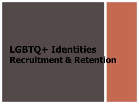 LGBTQ+ Identities Recruitment & Retention. Welcome! & Introductions D.A. Dirks, Ph.D. (they, them, their pronouns) UW System Administration Please provide.