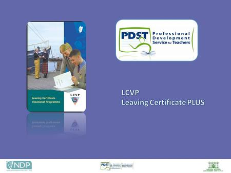 LEAVING CERTIFICATE VOCATIONAL PROGRAMME  Introduced Late 1980s  Restructured 1994  Revised 2002.