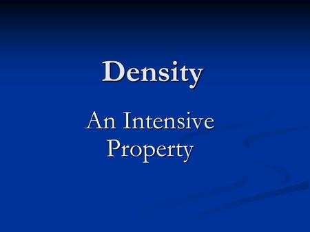 "Density An Intensive Property. What are Extensive and Intensive Properties? ""Property"" refers to the characteristics of a material ""Property"" refers to."