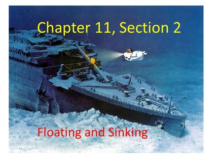 Chapter 11, Section 2 Floating and Sinking. What is Density? A comparison of how much matter there is in a certain amount of space (solids, liquids, gases)