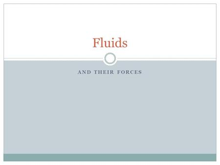 "AND THEIR FORCES Fluids. Matter that can flow is called a fluid. ""Fluid"" does not mean the same thing as ""liquid."" Both liquids and gases are called fluids."