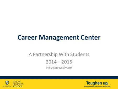 Career Management Center A Partnership With Students 2014 – 2015 Welcome to Simon!