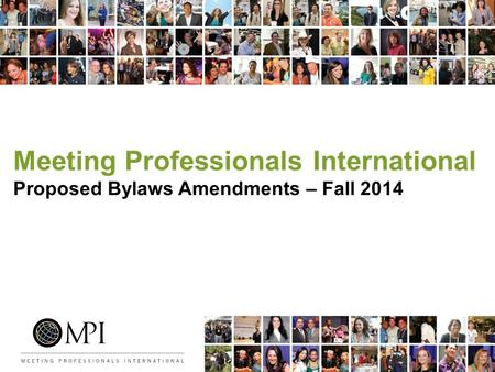 Meeting Professionals International Proposed Bylaws Amendments – Fall 2014.