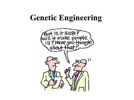 Genetic Engineering. Genetic Engineering: The process of manipulating genes for practical purposes. ** Involves Recombinant DNA: DNA made from two or.