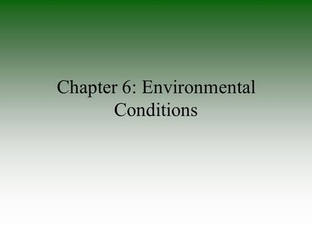 Chapter 6: Environmental Conditions. Environmental stress can adversely impact an athlete's performance and pose serious health threats Areas of concern.