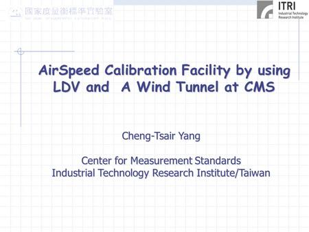 AirSpeed Calibration Facility by using LDV and A Wind Tunnel at CMS