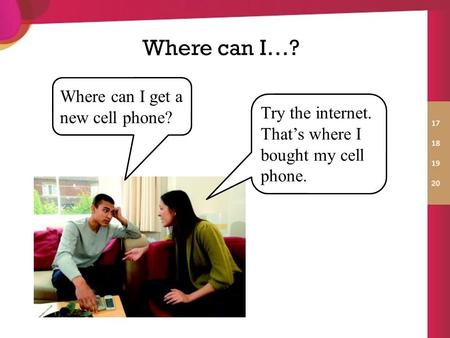 Where can I…? Try the internet. That's where I bought my cell phone. Where can I get a new cell phone?