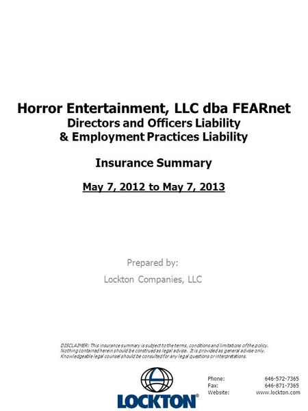 1 Horror Entertainment, LLC dba FEARnet Directors and Officers Liability & Employment Practices Liability Insurance Summary May 7, 2012 to May 7, 2013.