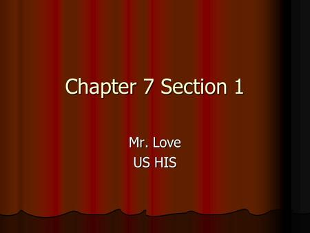 Chapter 7 Section 1 Mr. Love US HIS. The Era of Good Feelings The Era of Good Feelings (pages 240- 241) The Era of Good Feelings (pages 240- 241) After.