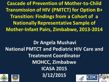 Cascade of Prevention of Mother-to-Child Transmission of HIV (PMTCT) for Option B+ Transition: Findings from a Cohort of a Nationally Representative Sample.