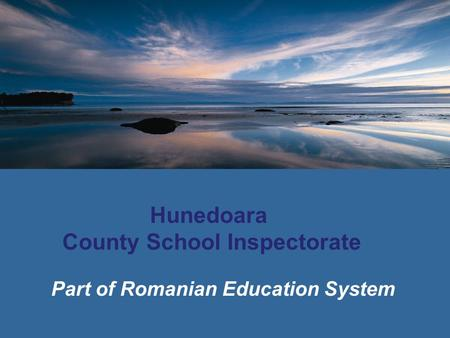 Hunedoara County School Inspectorate Part of Romanian Education System.