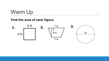 2. Warm Up Find the area of each figure. 1. 3.. Geometric Probability SECTION 12.5.