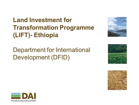 Amman | Johannesburg | London | Mexico City | Ramallah | Washington Land Investment for Transformation Programme (LIFT)- Ethiopia Department for International.