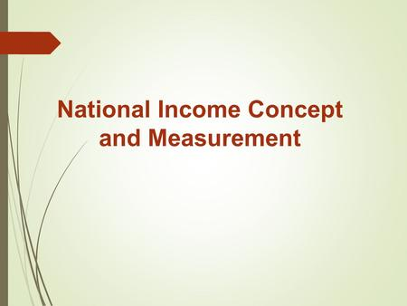 National Income Concept and Measurement