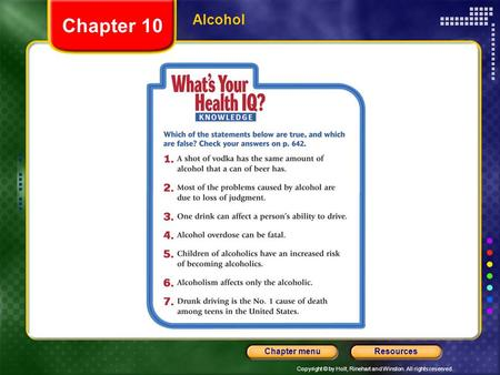 Copyright © by Holt, Rinehart and Winston. All rights reserved. ResourcesChapter menu Alcohol Chapter 10.