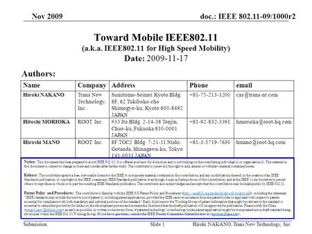 Doc.: IEEE 802.11-09/1000r2 Submission Nov 2009 Hiroki NAKANO, Trans New Technology, Inc.Slide 1 Toward Mobile IEEE802.11 (a.k.a. IEEE802.11 for High Speed.
