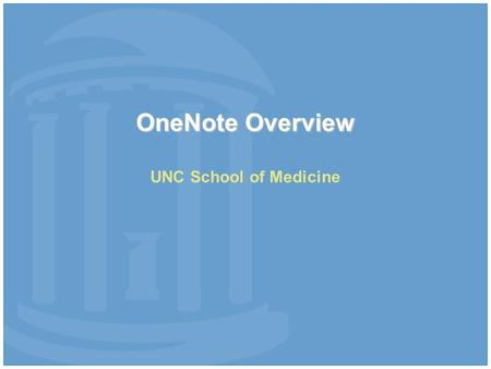 "OneNote Overview UNC School of Medicine. Creating a new Notebook Click ""FILE"""