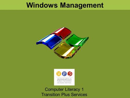 Windows Management Computer Literacy 1 Transition Plus Services.