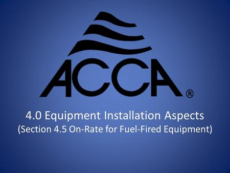 4.0 Equipment Installation Aspects (Section 4.5 On-Rate for Fuel-Fired Equipment)