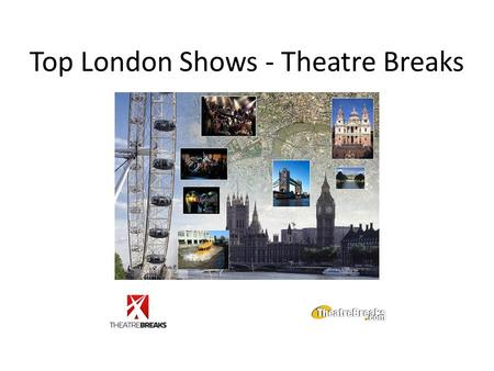 Top London Shows - Theatre Breaks. London Theatres Theatre Breaks welcomes you to London's Theatreland: home to musicals, plays and comedies See a Show.