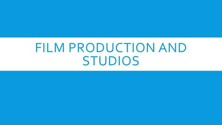 FILM PRODUCTION AND STUDIOS. UNIVERSAL STUDIOS  For 100 years, Universal Pictures has created and distributed theatrical and non- theatrical filmed entertainment.